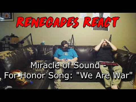 "Renegades React to... Miracle of Sound - For Honor Song: ""We Are War"""