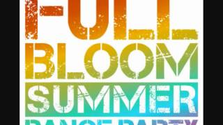 full bloom summer dance party