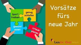 Vorsätze fürs neue Jahr   New Year Resolutions   Sprechen - B1   B2   Learn German