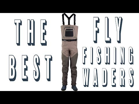The Best Fly Fishing Waders