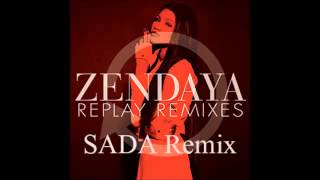 Zendaya - Replay (SADA Remix) ***FREE DL***