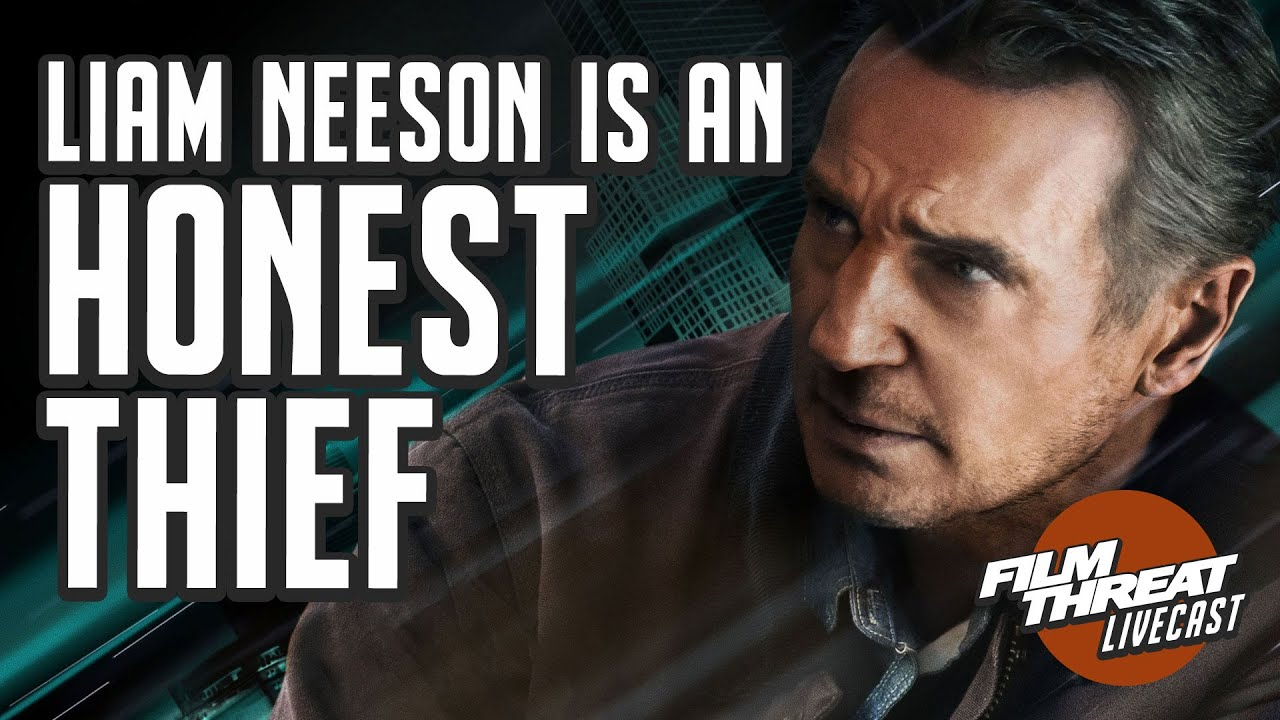 Liam Neeson Is An Honest Thief Film Threat Podcast Live Youtube