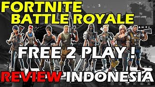 Fortnite Battle Royale Free 2 Play Review Indonesia! Free PUBG-like games!