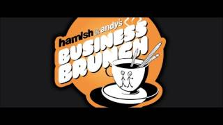 Hamish & Andy's Business Brunch #5 - Crazy Dads