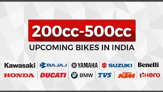 Upcoming 200cc 500cc Bikes in India in 2016