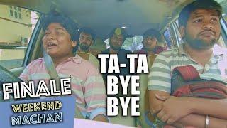 Weekend Machan   Finale   Ta Ta Bye Bye   an Ondraga Web Series