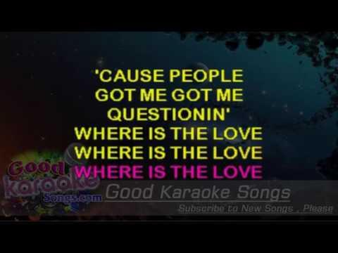Where Is The Love  - The Black Eyed Peas (Lyrics karaoke) [ goodkaraokesongs.com ]