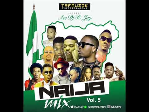 Ace Dj R-jay - Naija Mix Vol 5