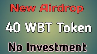 Airdrop! Join Now and Get 40 WBT tokens Free.