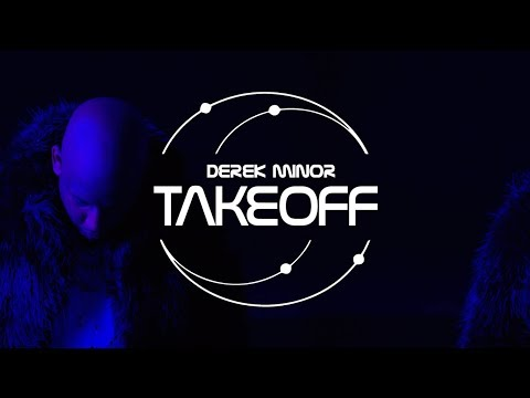 Take Off  Derek Minor ft. Ty Brasel, Canon, KB  Video