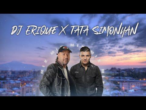 DJ ERIQUE X TATA SIMONYAN MIX