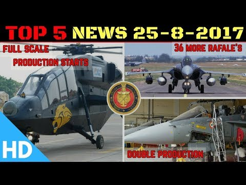 Top 5 Latest Headlines : Indian Defence Updates : LCH Full Scale Production, 36 More Rafale