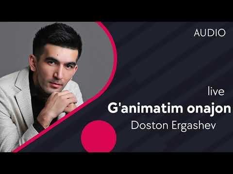 Doston Ergashev - G'animatim Onajon