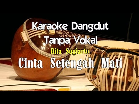 Karaoke Rita Sugiarto - Cinta Setengah Mati