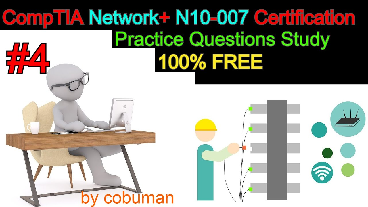 CompTIA Network+ N10 007 Certification Practice Questions