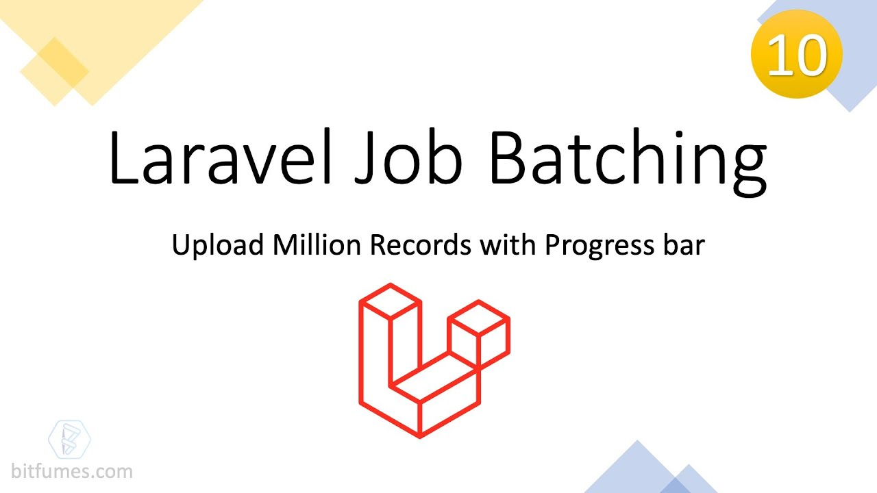 Laravel Job Batching | Upload Million Records | Send File from React