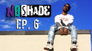 No Shade - Ep 6 - Insensitive B*tch