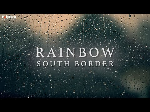 South Border - Rainbow Lyric