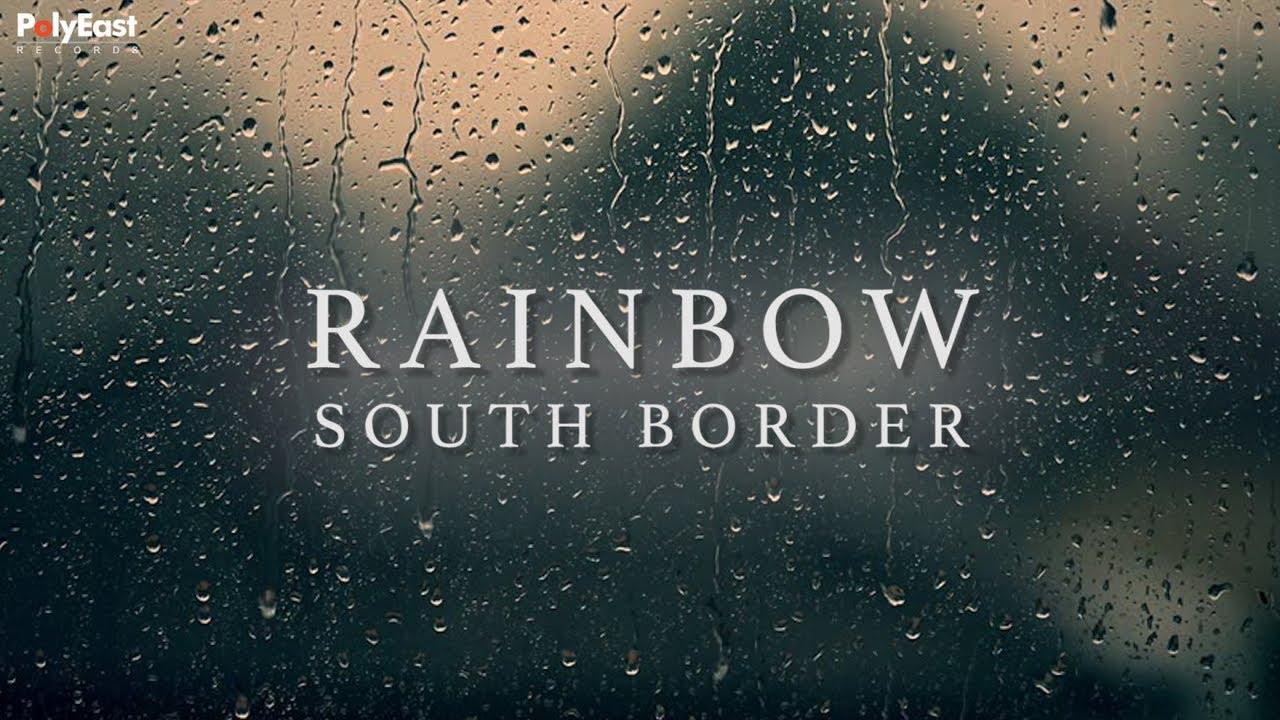 South Border   Rainbow Lyric