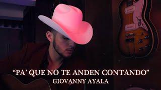 Giovanny Ayala- Pa Que No Te Anden Contando (Letra Oficial/Lyrics)