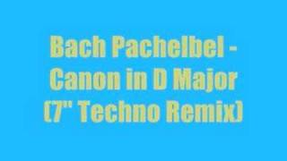 Johann Pachelbel - Canon In D Major Techno Remix 7""