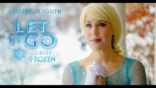 "Disney's Frozen ""Let It Go"" - (Cover by Elizabeth South)  Idina Menzel  - UPDATED with Lyrics"