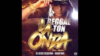 REGGAETON LA ONDA CAR AUDIO DJ JESUS SEQUEIRASTHEENGLOW ADIAN MIX