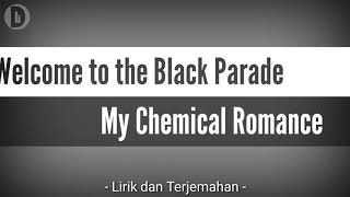 Welcome To The Black Parade - My Chemical Romance (lirik + terjemahan indonesia)