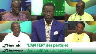 """Dine ak Diamono (21 mars 2019) - """"L'AN FER"""" des partis et  des coalitions au Sénégal"""