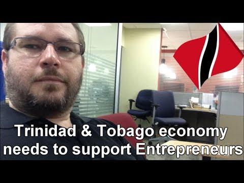 The Trinidad & Tobago economy needs to support Entrepreneurs