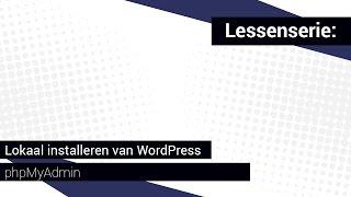 Lokaal installeren van WordPress - Deel 1: phpMyAdmin