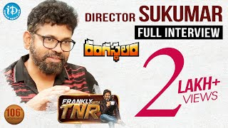 Rangasthalam Director Sukumar Exclusive Intervi...