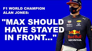 """Max should have stayed in front"" - Alan Jones. By Peter Windsor"