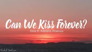 Baixar Kina - Can We Kiss Forever? - ft.Adriana Proenza