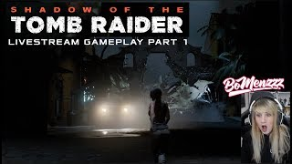 Shadow Of The Tomb Raider PC (Part 1) played by bomenzzz (LIVE STREAM!)