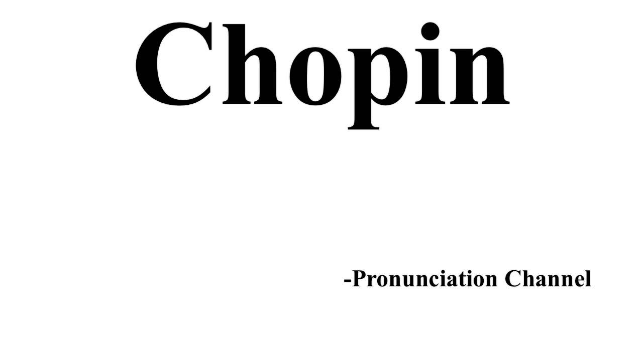 How to Pronounce Chopin