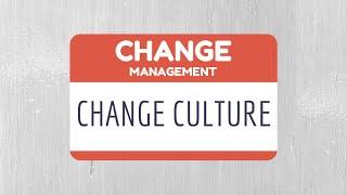 CHANGE MANAGEMENT - CHANGE CULTURE (part 6/6)