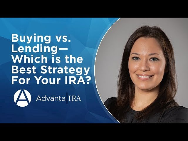 Buying vs  Lending— Which is the Best Strategy for Your IRA?