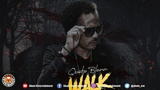 Quata blann - Walk Alone [TimeLine Riddim] June 2018