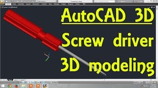 AutoCAD 3D Modeling 18 Screw driver By Engineer AutoCAD Tutorials
