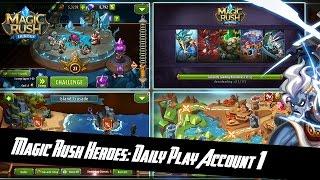 Magic Rush Heroes: Daily play (20.06.16) Account 1