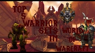 Top 5 Warrior Sets in WoW!