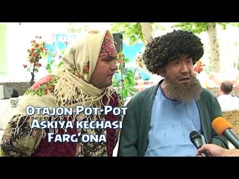 Otajon Pot-Pot - Askiya kechasi (Farg'ona) | Отажон Пот-Пот - Аския кечаси (Фаргона)