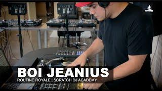 Boi Jeanius | Routine Royale | Scratch DJ Academy