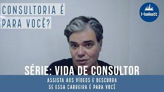 VIDA DE CONSULTOR | Consultoria é para você? (Vídeo 03 da série)