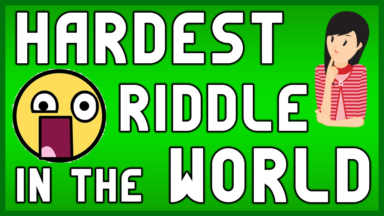 The hardest riddle on earth