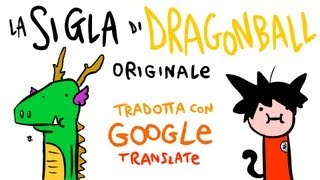 La sigla di Dragonball tradotta in ITALIANO con Google Translate (Makafushigi Adventure)