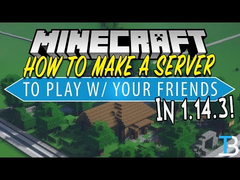 How To Make A Minecraft 1.14.3 Server (Play Minecraft 1.14.3 w/ Your Friends!)