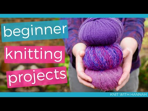 What To Knit For Beginners... 10 First Project Ideas!
