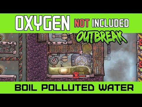 Boiling Polluted Water into Clean Water with the Thermo Aquatuner - Oxygen Not Included Outbreak